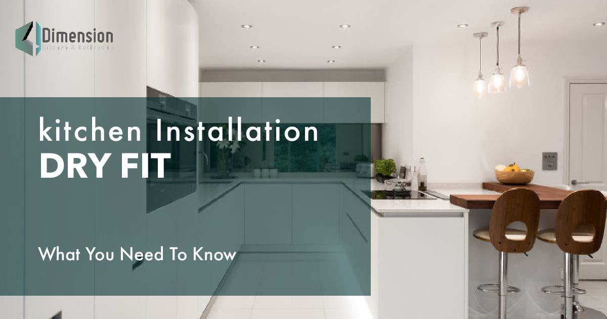 Kitchen Installation Dry Fit